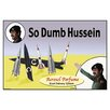 Buyenlarge 'So Dumb Hussein' by Wilbur Pierce Graphic Art