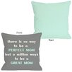 One Bella Casa Perfect Mom/Great Mom Throw Pillow