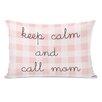 One Bella Casa Keep Calm and Call Mom Throw Pillow