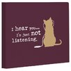 One Bella Casa Doggy Decor Not Listening Cat Graphic Art on Wrapped Canvas