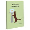 One Bella Casa Doggy Decor Stand For Something Cat Graphic Art on Wrapped Canvas