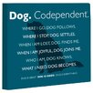 One Bella Casa Doggy Decor Dog Codependent Graphic Art on Wrapped Canvas
