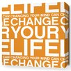 Inhabit Stretched Change Your Life Textual Art on Wrapped Canvas in Orange