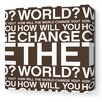 Inhabit Stretched Change the World Textual Art on Wrapped Canvas in Chocolate