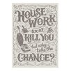Art Group Housework Won't Kill You by Snowdon Designs Typography on Canvas