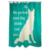 Manual Woodworkers & Weavers Be the Person Your Dog Thinks You Are Shower Curtain
