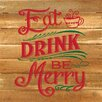 Artistic Reflections Eat Drink and Be Merry Textual Art Plaque