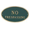Small Oval No Trespassing Statement Plaque - Color: Hunter Green/Gold - Montague Metal Products Garden Statues and Outdoor Accents