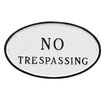 Small Oval No Trespassing Statement Plaque - Color: Black/White - Montague Metal Products Garden Statues and Outdoor Accents