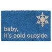 Entryways Sweet Home Baby It's Cold Doormat