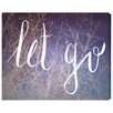"Oliver Gal ""Let Go"" by Runway Avenue Textual Art on Wrapped Canvas"
