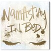 Oliver Gal 'Namastay in Bed' Textual Art on Canvas
