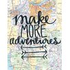 Oopsy Daisy 'Make More Adventures' by Kalli Textual Art on Canvas