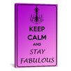 iCanvas Keep Calm and Stay Fabulous Textual Art on Canvas