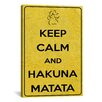 iCanvas Keep Calm and Hakuna Matata Textual Art on Canvas