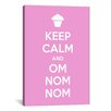 iCanvas Kitchen Keep Calm and Om Nom Nom Textual Art on Canvas