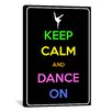 iCanvas Keep Calm and Dance On Textual Art on Canvas