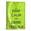 iCanvas Keep Calm and Drink Tequila Textual Art on Canvas