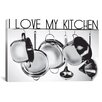 iCanvas I Love My Kitchen by Luz Graphics Graphic Art on Canvas