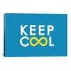iCanvas 'Keep Cool' by Budi Satria Kwan Textual Art on Canvas