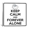 iCanvas Keep Calm and Forever Alone Textual Art on Canvas