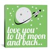 iCanvas Love You to the Moon and Back Graphic Art on Canvas