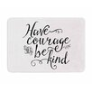 KESS InHouse Have Courage and Be Kind by Noonday Design Memory Foam Bath Mat
