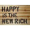 """Marmont Hill """"Happy Is the New Rich"""" by Tori Campisi Textual Art on Natural Pine Wood"""