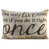 Blossom Bucket 'Live Once' Throw Pillow