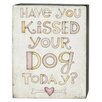 Blossom Bucket 'Kissed Your Dog' Box Sign Wall Décor