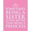 Evive Designs Sometimes Being A Sister by Susan Newberry Textual Art