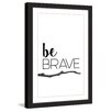 Marmont Hill 'Be Brave' by Diana Alcala Framed Typography