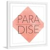 Marmont Hill 'Paradise' by Diana Alcala Framed Typography