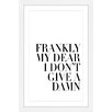 Marmont Hill 'Frankly' by Dantell Framed Typography