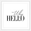 Marmont Hill 'Why Hello' by Dantell Framed Typography