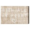 Oliver Gal 'With All My Heart' by Blakely Home Typography Wrapped on Canvas