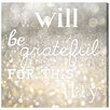 Oliver Gal 'Grateful for Today' by Blakely Home Typography Wrapped on Canvas