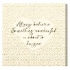 Oliver Gal Something Wonderful' by Blakely Home Typography on Canvas