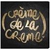 Oliver Gal Crème de la Crème  by Runway Avenue Typography Wrapped on Canvas