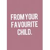 Star Editions Plain and Simple 'From your favourite child' Typography