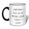 Retrospect Group Anything I Say or Do Before Coffee Mug