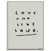 Artist Lane 'Love and Live Loud' by Steve Leadbeater Framed Typography on Wrapped Canvas