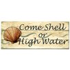 House Additions Dekoratives Holzschild Shell or High Water