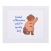 House Additions Schild Paddington Bear Good Afternoon What A Lovely Day, Kunstdruck