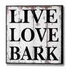 Hill Interiors Live Love Bark Typography Plaque
