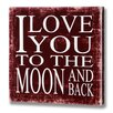 Hill Interiors I Love You to the Moon and Back Typography on Canvas