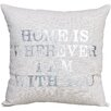 Mercury Row Baum Home Is Wherever I Am with You Linen Throw Pillow