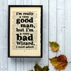 "Bookishly ""I'm Really a Very Good Man But..."" from the Wizard of Oz by L. Frank Baum Framed Typography"