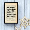 "Bookishly ""No Wonder You're Late..."" from Alice in Wonderland by Lewis Carroll Framed Typography"