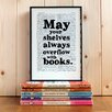"Bookishly ""May Your Shelves Always Overflow With Books"" by C S Lewis Framed Typography"